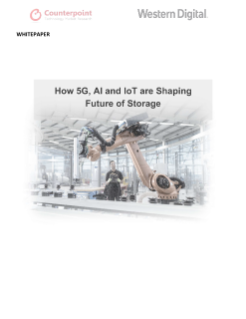 White Paper: How 5G, AI and IoT are Shaping Future of Storage - Western Digital and Counterpoint Research